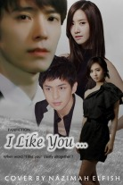 cover Fanfic I Like You KiHae YoonYul Couple by Nazimah Elfish