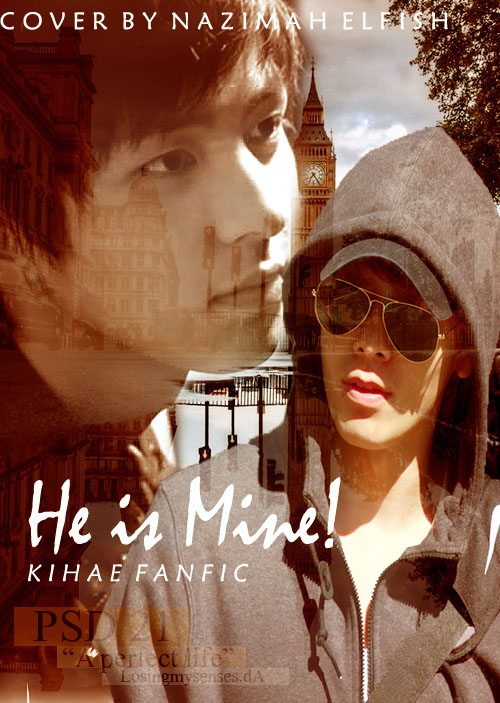 KIHAE COVER FANFIC HE IS MINE