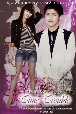 Time Trouble Cover FF KiHae by Nazimah Elfish