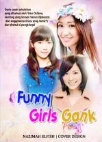Funny Girls Gank FF cover akb48 japan Matsui Jurina, Mayu Watanabe, Yuko Oshima Funny Gank anak sekolahan yang diketuai oleh Yuko Oshima seorang yang konyol namun bijaksana dan anggotanya Mayu yang telmi dan Matsui si pengkhayal
