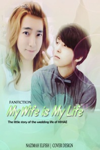 my wife is my life KiHae FF Cover simple but cute and cool by nazimah agustina