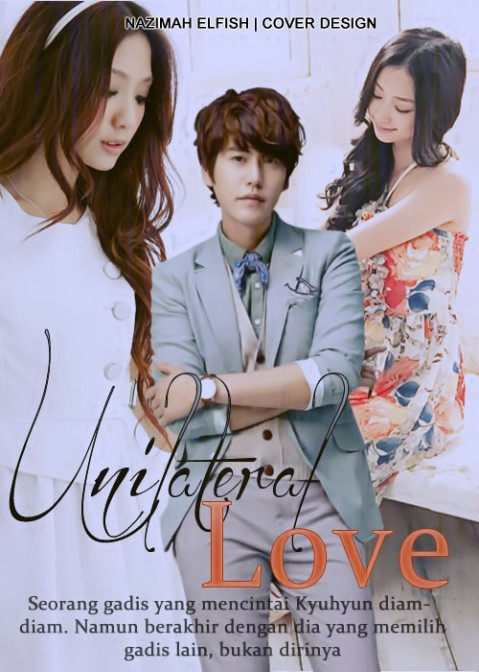 unilateral love cover fanfiction han saejin yang diam-diam mencintai cho kyuhyun namun ternyata lelaki itu lebih memilih lee hyura sebagai pasangannya_