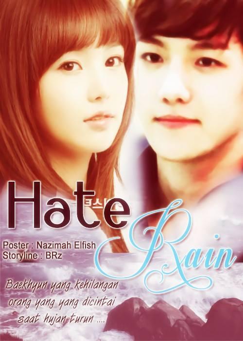 Hate Rain cover fanfiction EXO Byun Baekhyun Nam Gyu Ri yang kehilangan orang yang dicintai saat hujan turun BRz Romance sad hurt angst