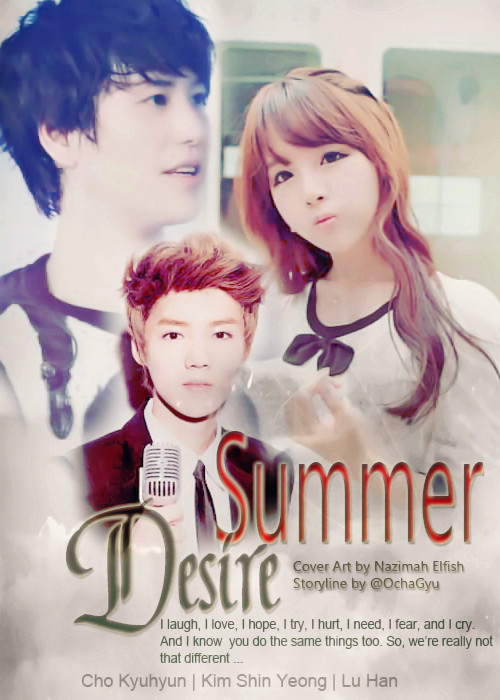 summer desire i laugh i love i try cho kyuhyun xi luhan kim shin yeong romance drama sad faith poster korran fanfiction