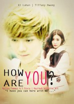how are you tiffany hwang snsd xi luhan exo exoshidae poster fanfic sad soft i have you can here with me