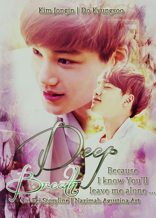 deep breath kaisoo kim jongin do kyungsoo angst fluff because i know you will leave me alone